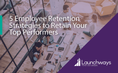 5 Employee Retention Strategies to Retain Your Top Performers