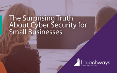 The Surprising Truth About Cyber Security for Small Businesses