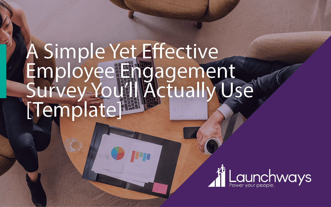 A Simple Yet Effective Employee Engagement Survey You'll Actually Use [Template]
