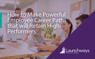 How to Make Powerful Employee Career Paths that will Retain High-Performers