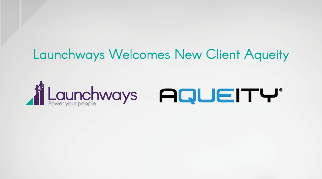 Launchways Welcomes New Client Aqueity