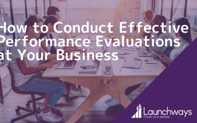 How to Conduct Effective Performance Evaluations at Your Business