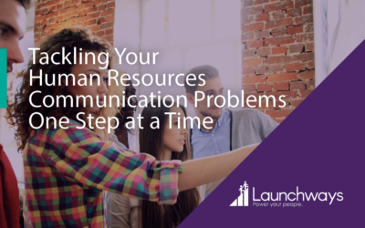 Tackling Your Human Resources Communication Problems One Step at a Time