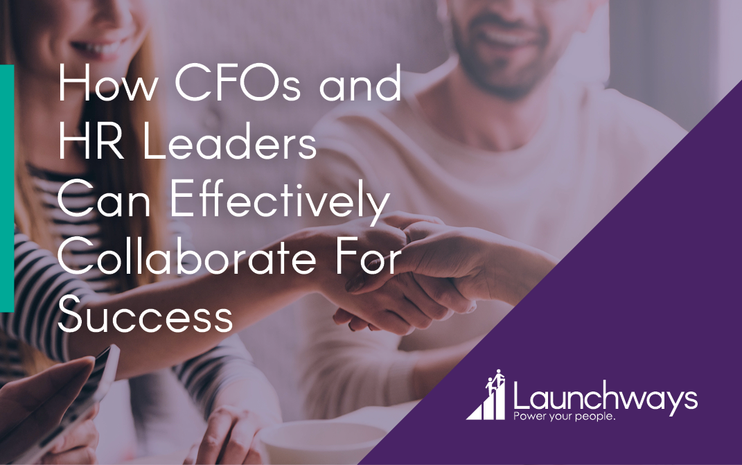 How CFOs and HR Leaders Can Effectively Collaborate For Success