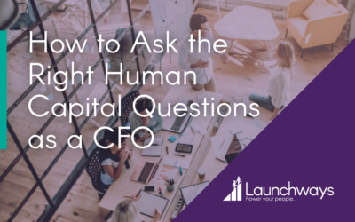 How to Ask the Right Human Capital Questions as a CFO