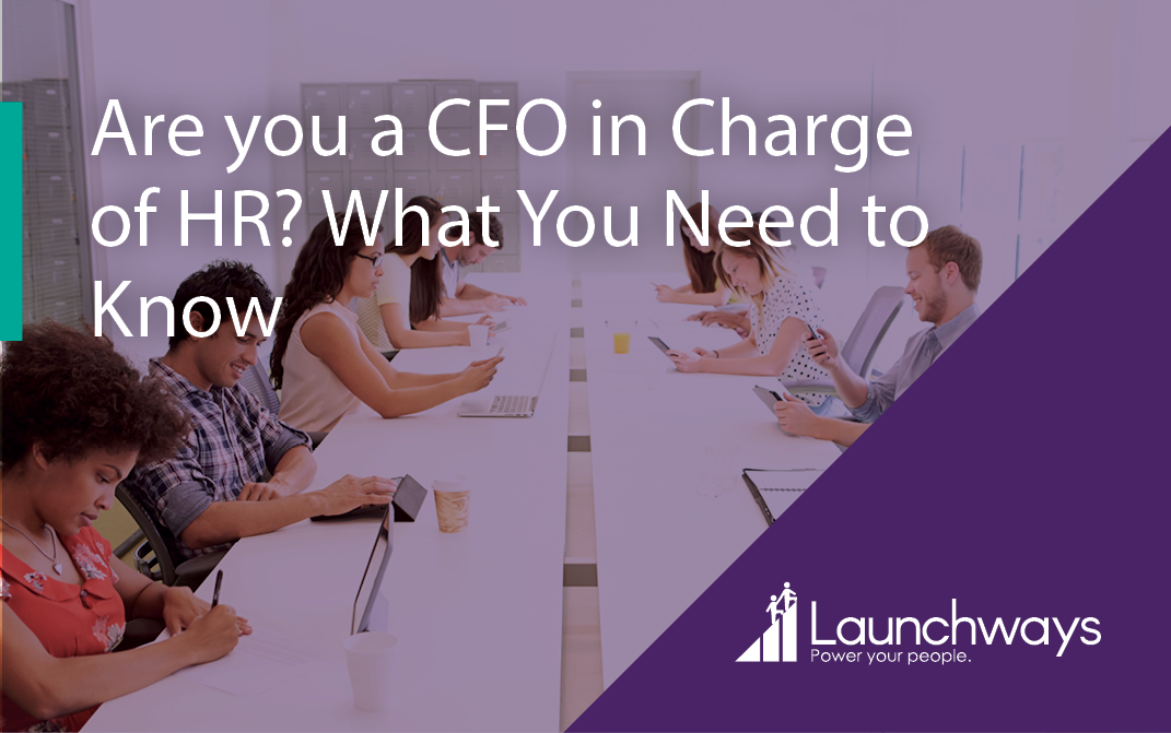 Are you a CFO in Charge of HR? What You Need to Know