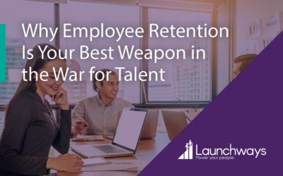 Why Employee Retention Is Your Best Weapon in the War for Talent